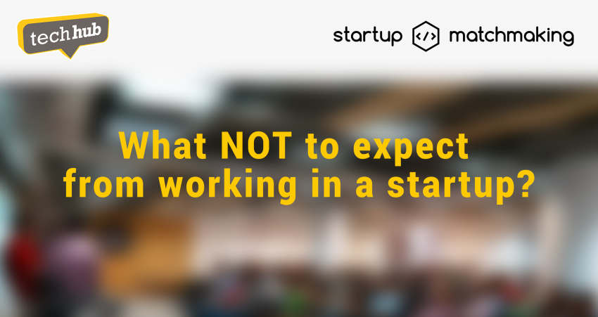What NOT to expect from working in a startup?